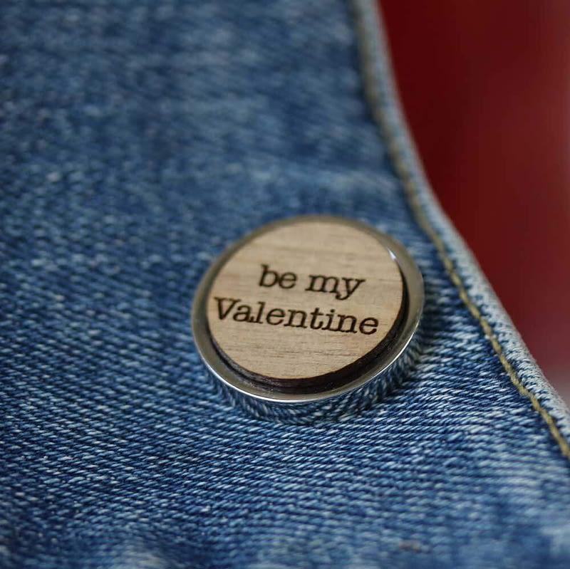 be my valentine pin badge